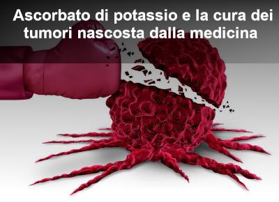 Ascorbato di potassio per la cura e la prevenzione del cancro