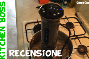 Recensione sous vide Kitchen Boss