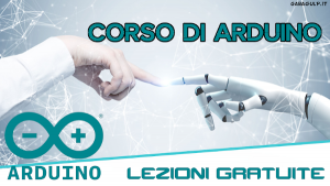 Corso gratuito di Arduino a lezioni con tutorial pratici