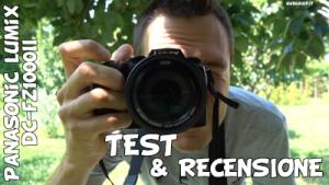 Fotocamera bridge Panasonic Lumix DC-FZ1000II: unboxing test e recensione
