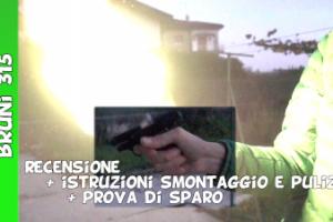 Pistola a salve Bruni 315 istruzioni smontaggio e pulizia e prova di sparo