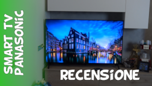 Recensione smart tv Panasonic