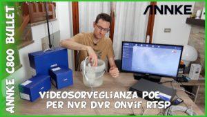 Annke C800 bullet videosorveglianza POE NVR DVR Onvif rtsp