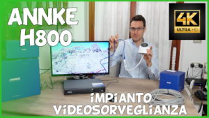 Recensione kit videosorveglianza Annke H800 poe 4k