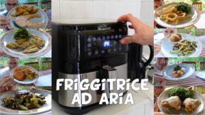 Cosa cucinare nella friggitrice ad aria
